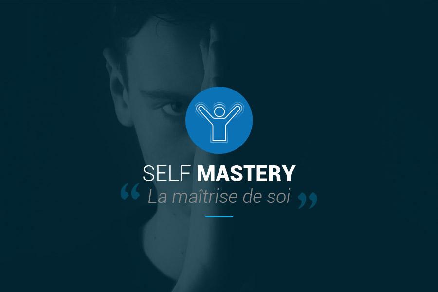 Self Mastery (La maîtrise de Soi)